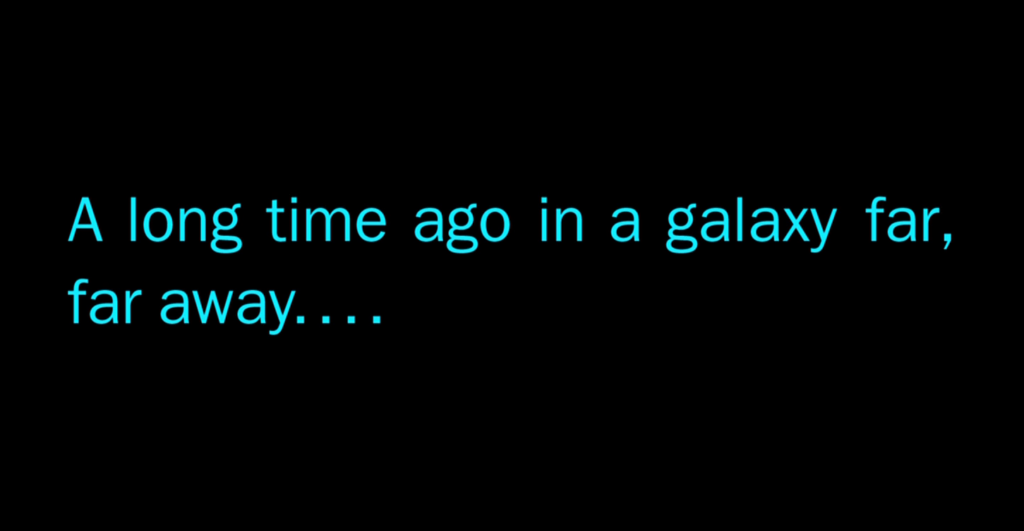 """An image of the iconic opening text from the Star Wars movies: """"A long time ago, in a galaxy far, far away."""""""