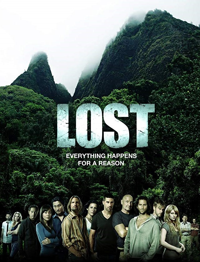 """A promotional poster for the show """"Lost."""" A mountain, green with tropical foliage, rises in the background. The show's characters line the bottom of the image, and in the center, the title """"Lost"""" appears. Immediately below, the tagline reads: """"Everything happens for a reason."""""""