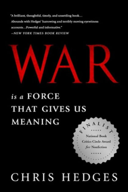 """The cover of """"War Is a Force That Gives Us Meaning"""" by Chris Hedges."""